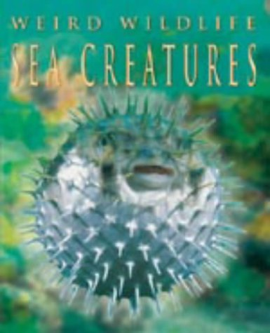 Sea Creatures (Weird Wildlife) (1841387886) by Oliver, Clare