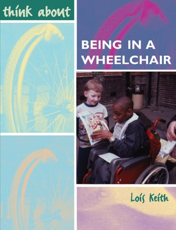 9781841387918: Being in a Wheelchair (Think About...)