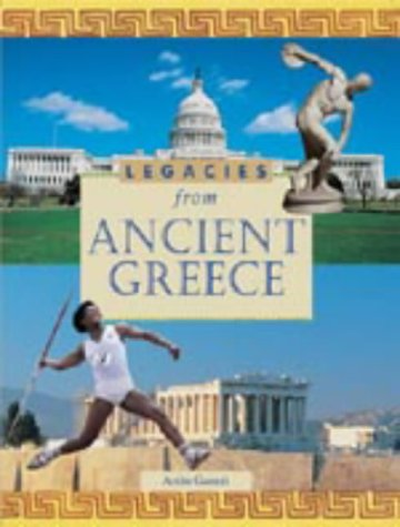 Ancient Greece (Legacies from.): Ganeri, Anita