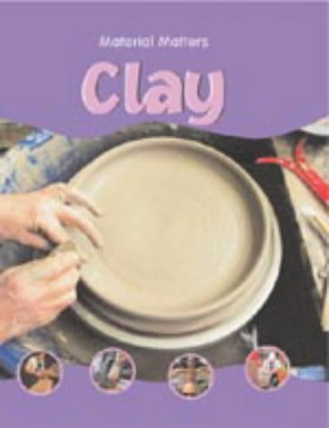 9781841388199: Clay (Material Matters)