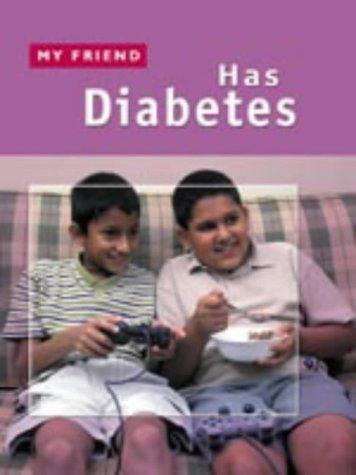 9781841388397: My Friend Has Diabetes (My Friend)