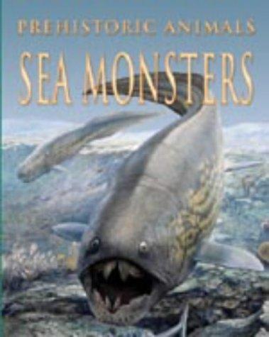 9781841388915: Sea Monsters (Prehistoric animals)