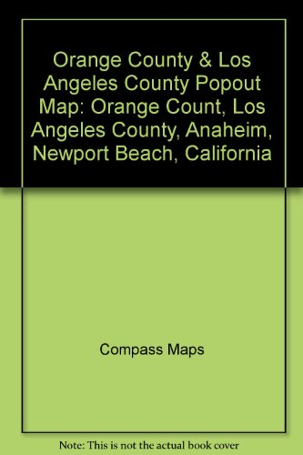 Orange County & Los Angeles County Popout Map: Orange Count, Los Angeles County, Anaheim, ...