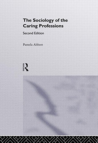 Sociology Of The Caring Professions: Abbott, Pamela (Editor)