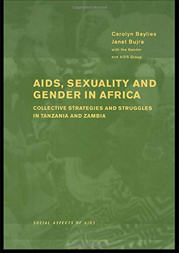9781841420240: AIDS Sexuality and Gender in Africa: Collective Strategies and Struggles in Tanzania and Zambia (Social Aspects of AIDS)