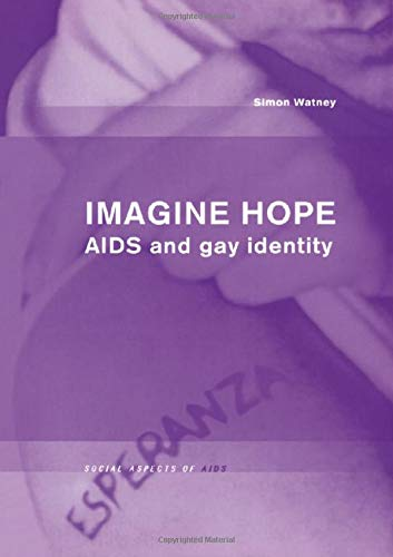 9781841420578: Imagine Hope: AIDS and Gay Identity