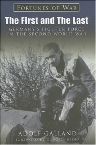 9781841450209: The First and the Last: Germany's Fighter Force in WWII (Fortunes of War)