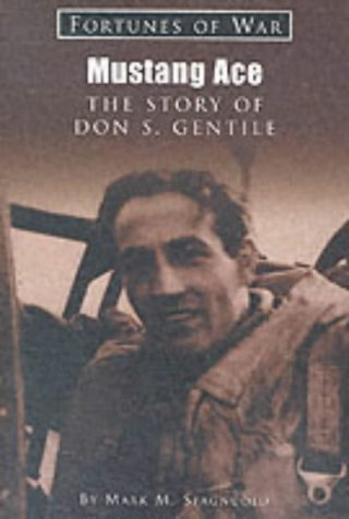 9781841450216: Mustang ace: the story of Don Gentile