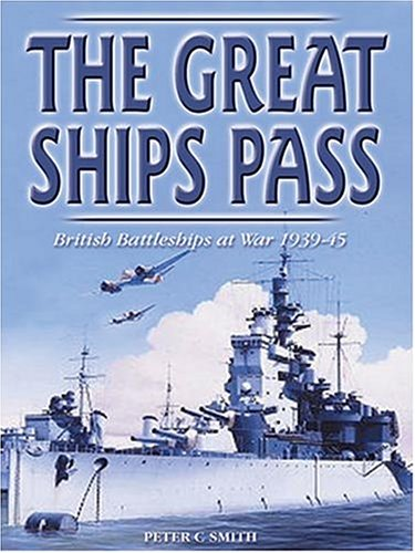 9781841450544: The Great Ships Pass: British Battleships at War 1939-45