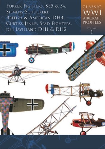 9781841451015: Classic World War I Aircraft Profiles, Volume 1: Fokker Fighters,SE5 & 5A,Siemens Schuckert British & American DH4,Curtiss Jenny,Spad Fighters,de Havilland DH1 & DH2 (Classic WWI Aircraft Profiles)