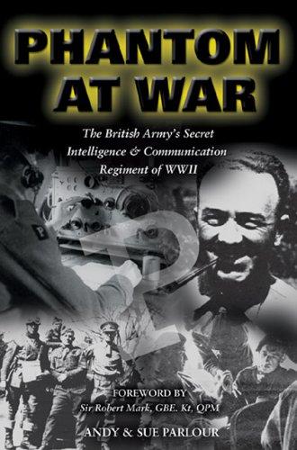 9781841451183: Phantom at War: The British Army's Secret Intelligence & Communication Regiment of WWII