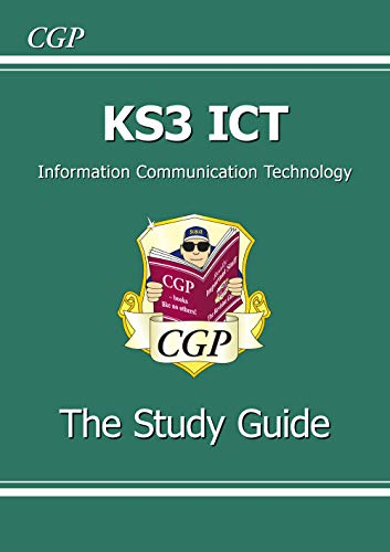 KS3 ICT Study Guide: Study Guide Pt. 1 & 2: CGP Books