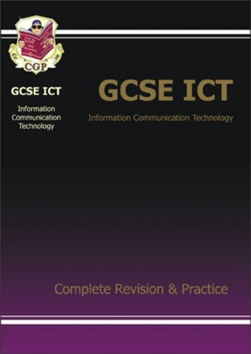 9781841463766: GCSE ICT (Information Communication Technology): Complete Revision and Practice Pt. 1 & 2