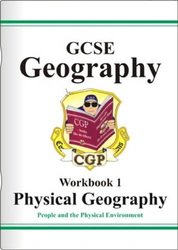 9781841467023: GCSE Physical Geography: Workbook 1 Pt. 1 & 2: People and the Physical Environment