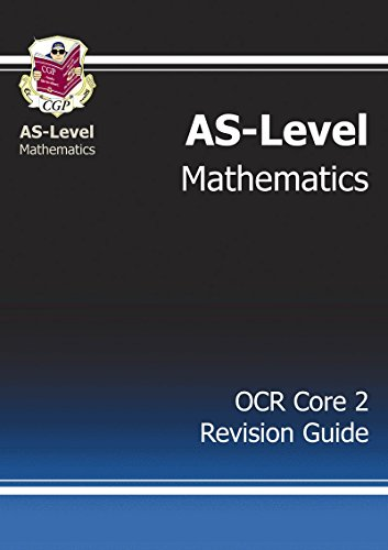 AS-Level Maths OCR Core 2 Revision Guide: CGP Books