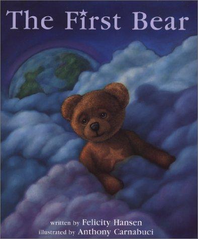 The First Bear: Felicity Hansen
