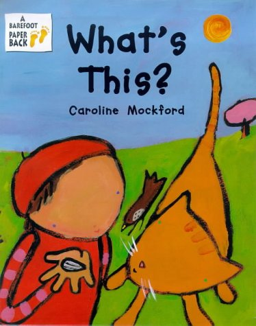 What's This? (A Barefoot paperback): Caroline Mockford