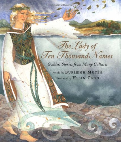 9781841480480: The Lady of Ten Thousand Names: Goddess Stories from Many Cultures