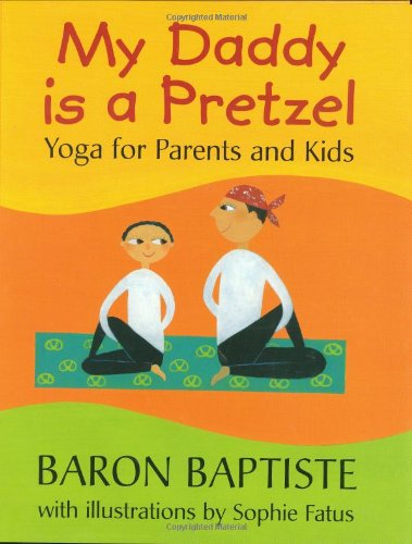9781841481517: My Daddy Is a Pretzel: Yoga for Parents and Kids