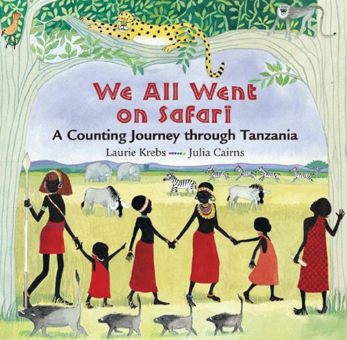 9781841484570: We All Went on Safari: A Counting Journey Through Tanzania [WE ALL WENT ON SAFARI]