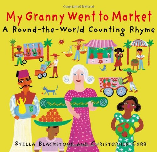 9781841487922: My Granny Went to Market: A Round-The-World Counting Rhyme