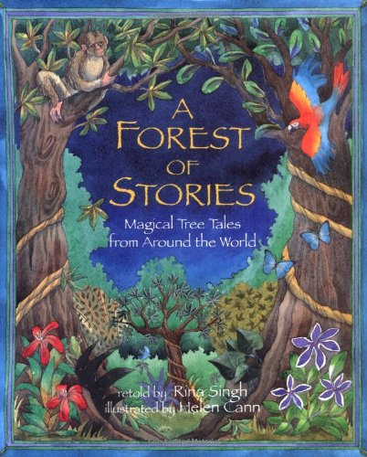 A Forest of Stories: Magical Tree Tales from Around the World: Singh, Rina
