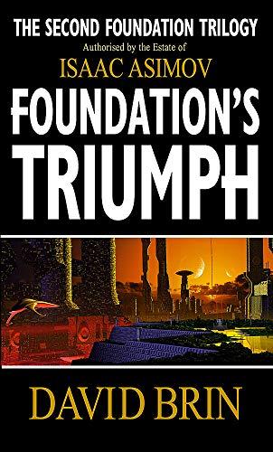 Foundation's Triumph (Second Foundation Trilogy): Brin, David