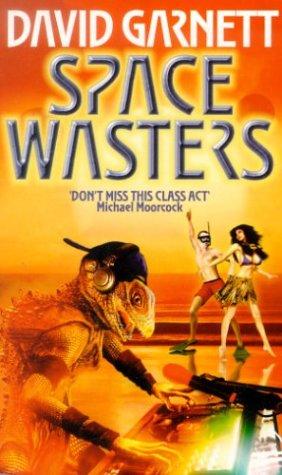 Space Wasters: Garnett, David