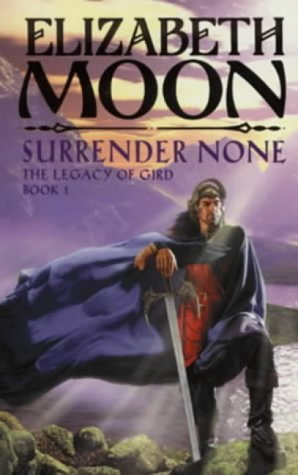 9781841490151: Surrender None: The Legacy of Gird Book One