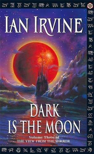 9781841490380: Dark Is The Moon: The View From The Mirror, Volume Three (A Three Worlds Novel)