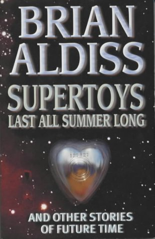 9781841490434: Supertoys Last All Summer Long: And Other Stories of Future Time