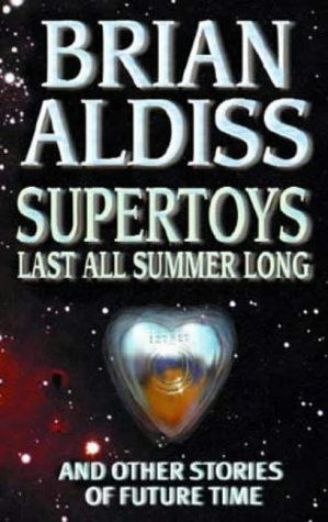 9781841490946: Supertoys Last All Summer Long: And Other Stories of Future Time
