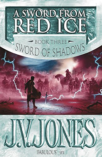 A Sword from Red Ice: A Sword of Shadows Novel (1841491179) by J V Jones