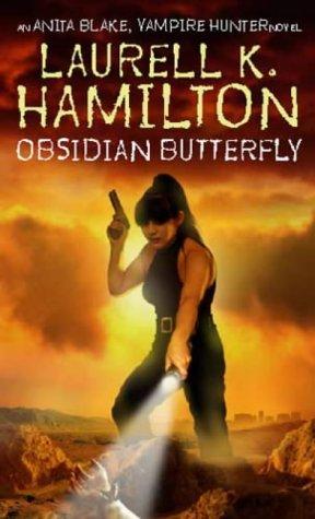 Obsidian Butterfly (Anita Blake, Vampire Hunter): Hamilton, Laurell K.