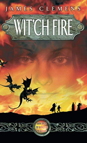 Wit'ch Fire: The Banned and the Banished Book One (1841491500) by James Clemens