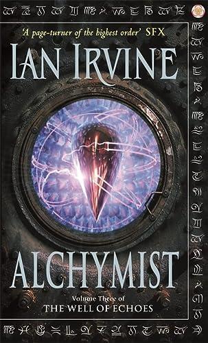Alchymist: Volume Three of The Well of Echoes: Irvine, Ian