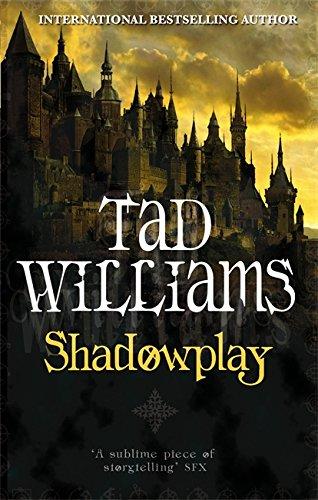 Shadowplay (Shadowmarch Trilogy): Tad Williams