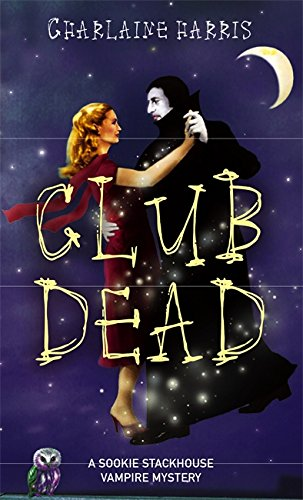 9781841493015: Club Dead (Southern Vampire Mysteries, Book 3)