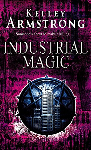 9781841493404: Industrial Magic (Women of the Otherworld, Book 4)