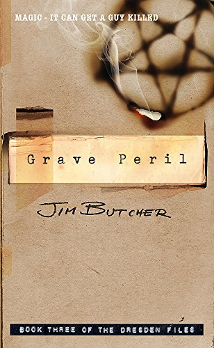 Grave Peril: The Dresden Files, Book Three: Butcher, Jim