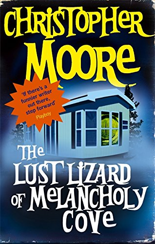 The Lust Lizard of Melancholy Cove: Christopher Moore