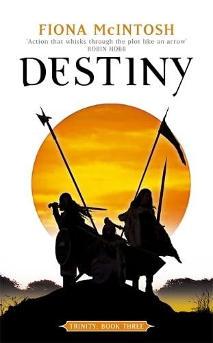 Destiny (Trinity Series): Fiona McIntosh