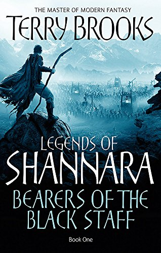Bearers of the Black Staff (Legends of Shannaka Book One): Terry Brooks