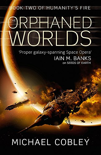 9781841496337: The Orphaned Worlds: Book Two of Humanity's Fire
