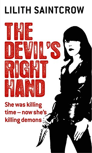Devil'S Right Hand, The: Lilith Saintcrow