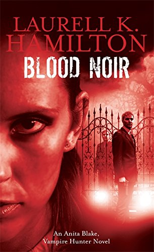 Blood Noir: LAURELL K. HAMILTON