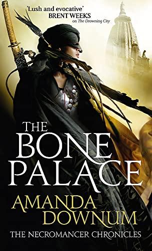 The Bone Palace (Necromancer Chronicles 2): Downum, Amanda