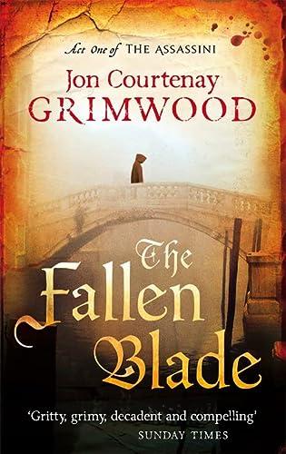 The Fallen Blade: Book 1 of the Assassini: Courtenay Grimwood, Jon
