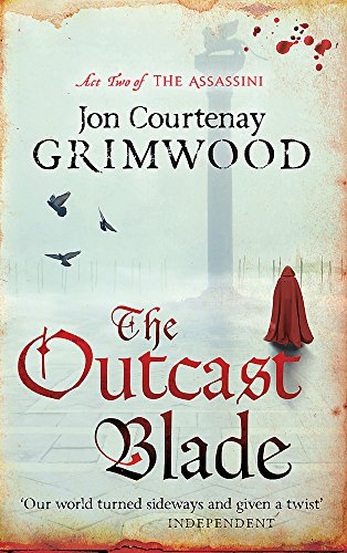 The Outcast Blade: Act Two of the Assassini: Courtenay Grimwood, Jon