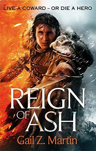Reign of Ash: Book 2 of the Ascendant Kingdoms Saga: Martin, Gail Z.